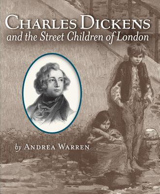 Charles Dickens and the Street Children of London By Warren, Andrea