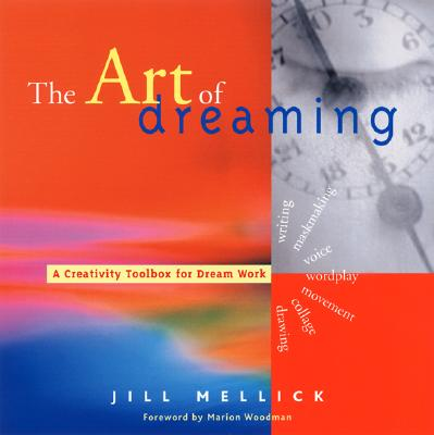 The Art of Dreaming By Mellick, Jill/ Woodman, Marion (FRW)